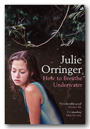 Julie Orringer - How to Breathe Underwater