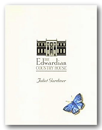 Juliet Gardiner - The Edwardian Country House (2nd Hand Hardback) | Campsie Books