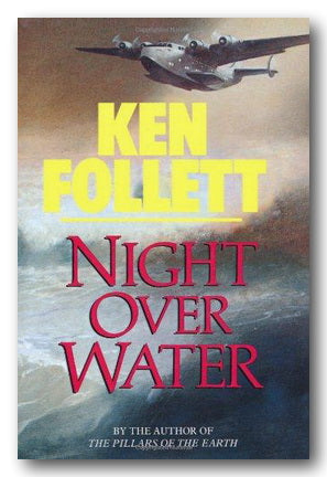 Ken Follett - Night Over Water (2nd Hand Hardback) | Campsie Books