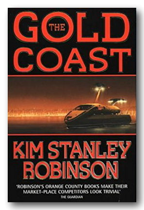Kim Stanley Robinson - The Gold Coast (2nd Hand Paperback) | Campsie Books