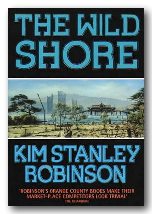Kim Stanley Robinson - The Wild Shore