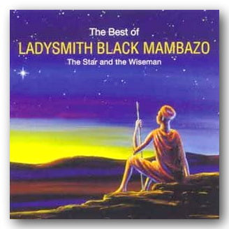 Ladysmith Black Mambazo - The Best of (The Star & The Wiseman) | Campsie Books
