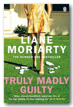 Liane Moriarty - Truly Madly Guilty | Campsie Books