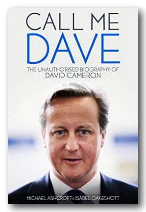 Michael Ashcroft & Isabel Oakeshott - Call Me Dave (The Unauthorised Biography of David Cameron) (2nd Hand Hardback)