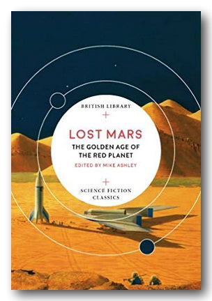 Lost Mars - The Golden Age of The Red Planet