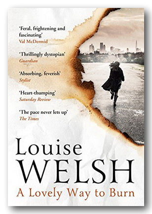 Louise Welsh - A Lovely Way to Burn (Plague Times Trilogy #1) (2nd Hand Paperback) | Campsie Books