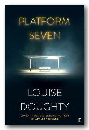 Louise Doughty - Platform Seven (2nd Hand Hardback) | Campsie Books