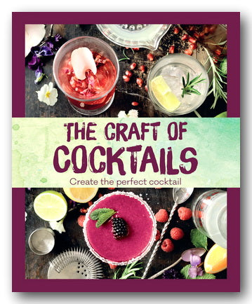 Love Food - The Craft of Cocktails (Create the Perfect Cocktail) (2nd Hand Hardback) | Campsie Books