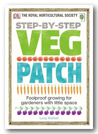 Lucy Halsall - Step-By-Step Veg Patch (DK & RHS) (2nd Hand Hardback) | Campsie Books