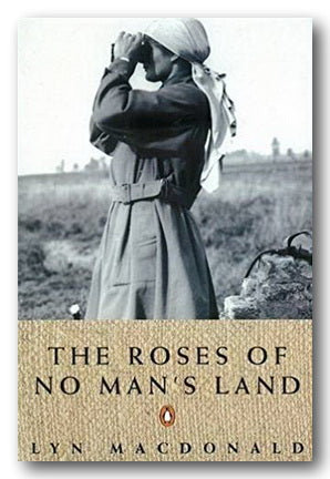 Lyn MacDonald - The Roses of No Man's Land (2nd Hand Paperback) | Campsie Books