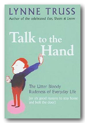 Lynne Truss - Talk To The Hand (2nd Hand Hardback) | Campsie Books