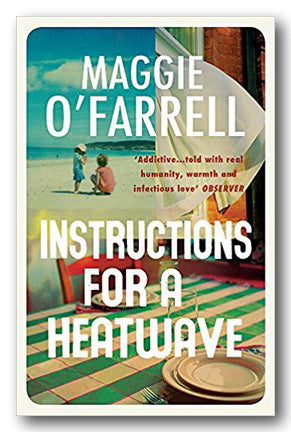 Maggie O'Farrell - Instructions for a Heatwave