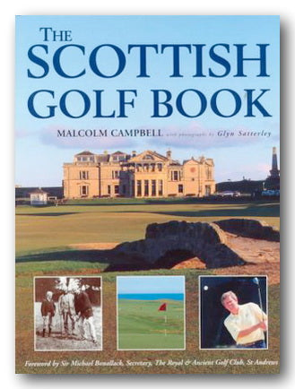 Malcolm Campbell - The Scottish Golf Book (2nd Hand Hardback) | Campsie Books