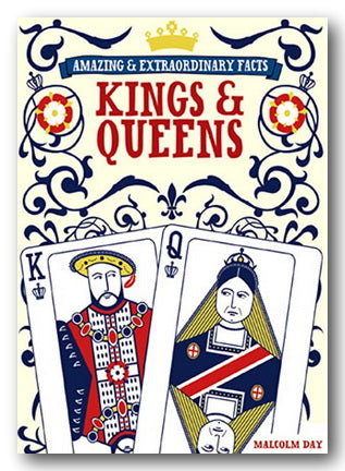 Malcolm Day - Kings & Queens (Amazing & Extraordinary Facts) (2nd Hand Hardback) | Campsie Books