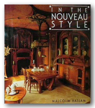 Malcolm Haslam - In The Nouveau Style (2nd Hand Hardback) | Campsie Books