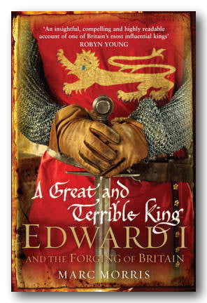 Marc Morris - Edward 1 and the Forging of Britain (A Great & Terrible King) (Paperback)