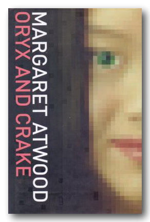 Margaret Atwood - Oryx and Crake (2nd Hand Hardback) | Campsie Books