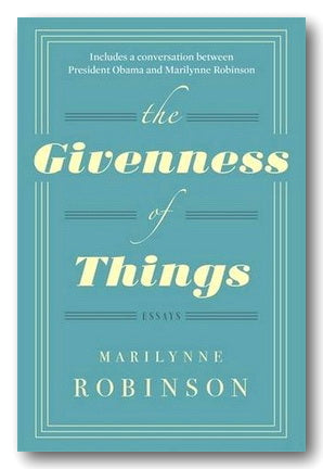 Marilynne Robinson - The Givenness of Things (Essays) (2nd Hand Paperback) | Campsie Books