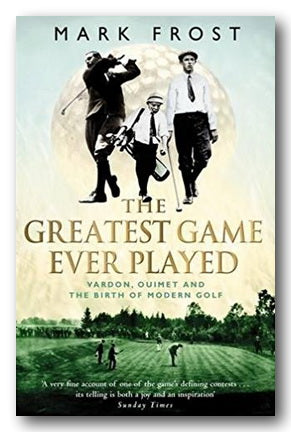 Mark Frost - The Greatest Game Ever Played