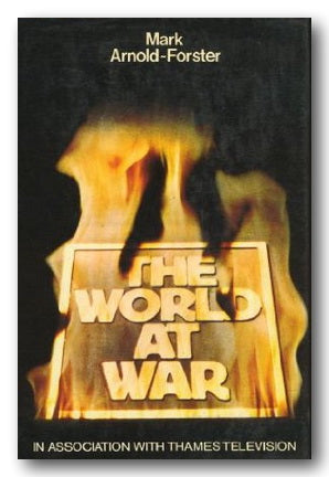 Mark Arnold-Foster - The World at War