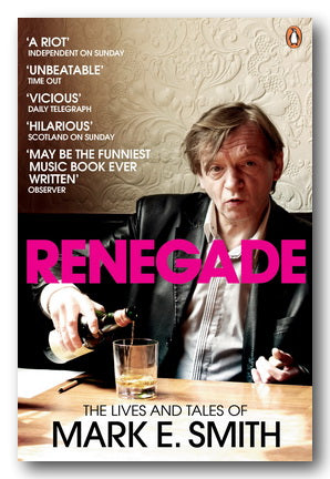 Mark E. Smith - Renegade (The Lives & Tales of . . . )