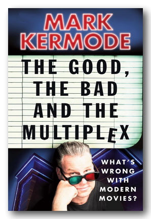 Mark Kermode - The Good, The Bad and The Multiplex (2nd Hand Paperback) | Campsie Books