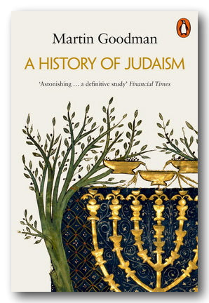 Martin Goodman - A History of Judaism | Campsie Books