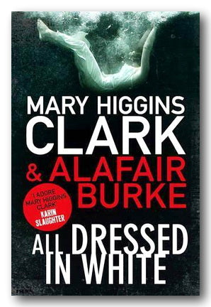 Mary Higgins Clark & Alafair Burke - All Dressed in White