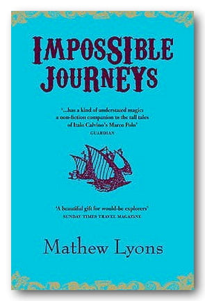 Mathew Lyons - Impossible Journeys (2nd Hand Paperback) | Campsie Books