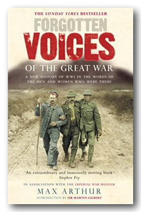 Max Arthur - Forgotten Voices of The Great War