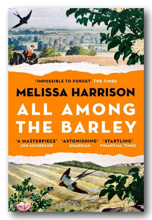 Melissa Harrison - All Among The Barley | Campsie Books