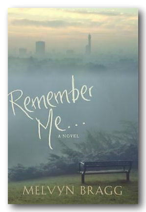 Melvyn Bragg - Remember Me (2nd Hand Hardback) | Campsie Books