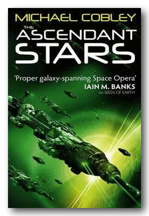 Michael Cobley - The Ascendant Stars (Humanity's Fire #3) (2nd Hand Paperback) | Campsie Books
