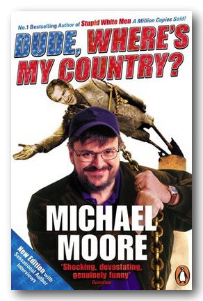 Michael Moore - Dude, Where's My Country (Penguin) (2nd Hand Paperback) | Campsie Books