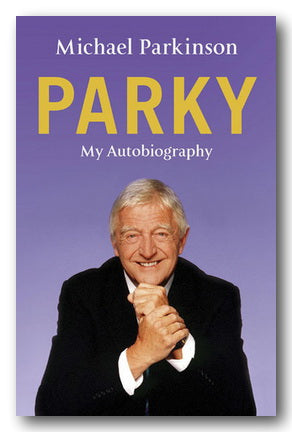 Michael Parkinson - Parky (My Autobiography) (2nd Hand Hardback) | Campsie Books