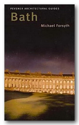 Michael Forsyth - Bath (Pevsner Architectural Guides) (2nd Hand Paperback) | Campsie Books
