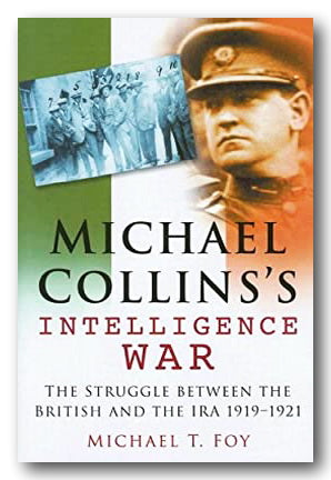 Michael T. Foy - Michael Collins's Intelligence War (2nd Hand Hardback) | Campsie Books