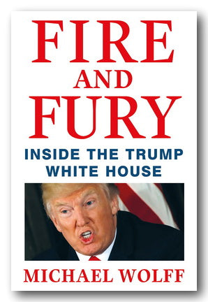 Michael Wolff - Fire & Fury (Inside The Trump White House) | Campsie Books