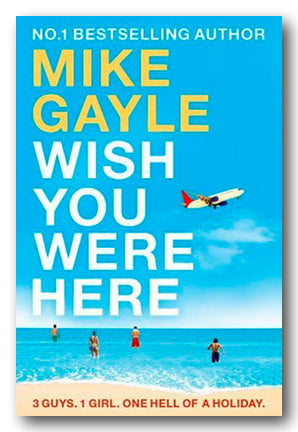 Mike Gayle - Wish You Were Here (2nd Hand Paperback) | Campsie Books
