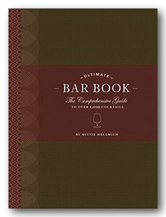 Mittie Hellmich - The Ultimate Bar Book