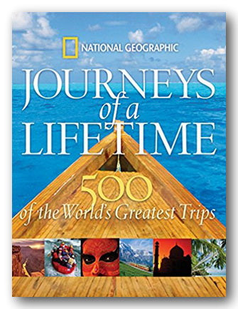 National Geographic - Journeys of a Lifetime (500 of The Worlds Greatest Trips) (2nd Hand Hardback) | Campsie Books