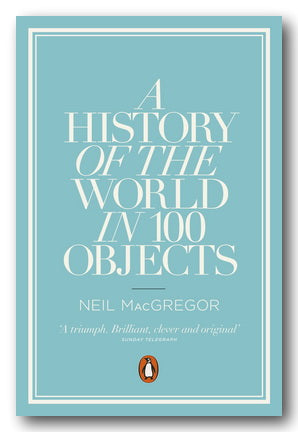 Neil MacGregor - A History of The World in 100 Objects (2nd Hand Paperback) | Campsie Books