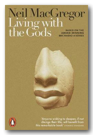 Neil MacGregor - Living With The Gods (2nd Hand Paperback) | Campsie Books