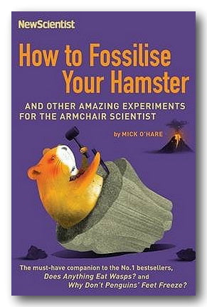 "New Scientist ""Last Word"" Series - How To Fossilise Your Hamster"
