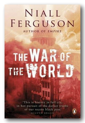 Niall Ferguson - The War of The World (Choice of 2 options) | Campsie Books