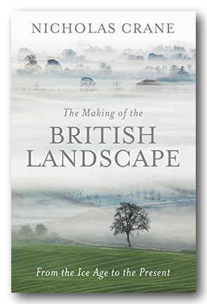 Nicholas Crane - The Making of the British Landscape (2nd Hand Hardback) | Campsie Books