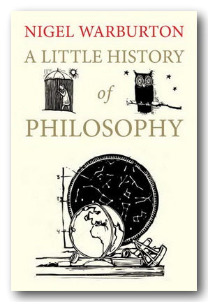 Nigel Warburton - A Little History of Philosophy (2nd Hand Softback) | Campsie Books