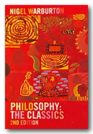 Nigel Warburton - Philosophy : The Classics (2nd Hand Paperback)