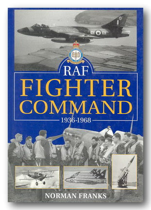 Norman Franks - RAF Fighter Command 1936-1968
