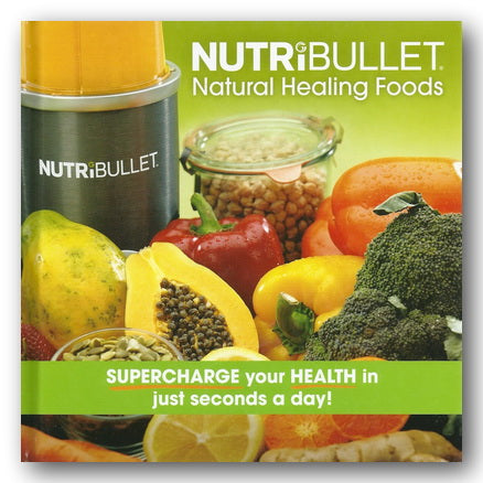 Nutribullet - Natural Healing Foods (2nd Hand Hardback) | Campsie Books
